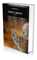 Marx, è morto di Carl Djerassi - Di Renzo Editore